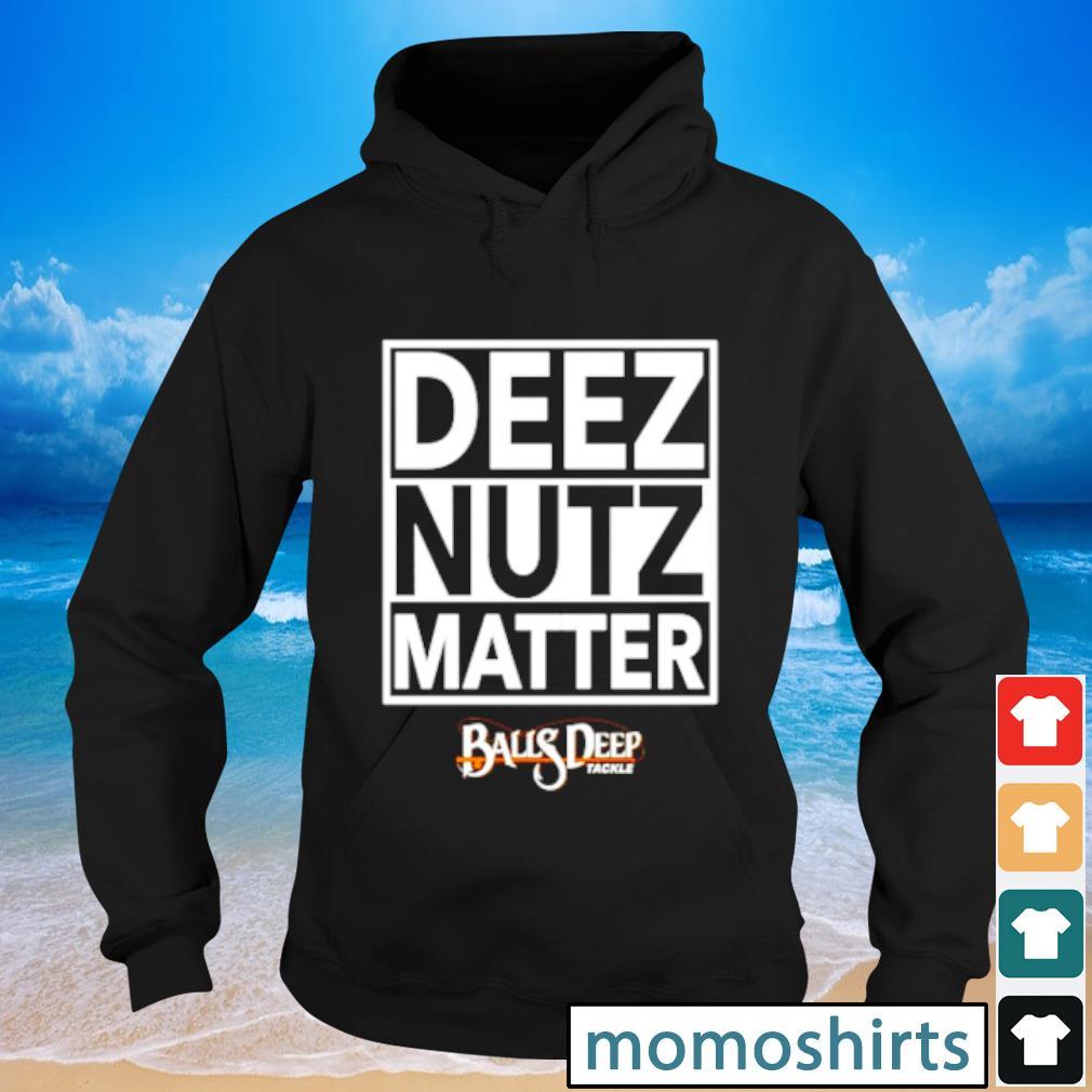 Deez Nutz Matter Hoodie