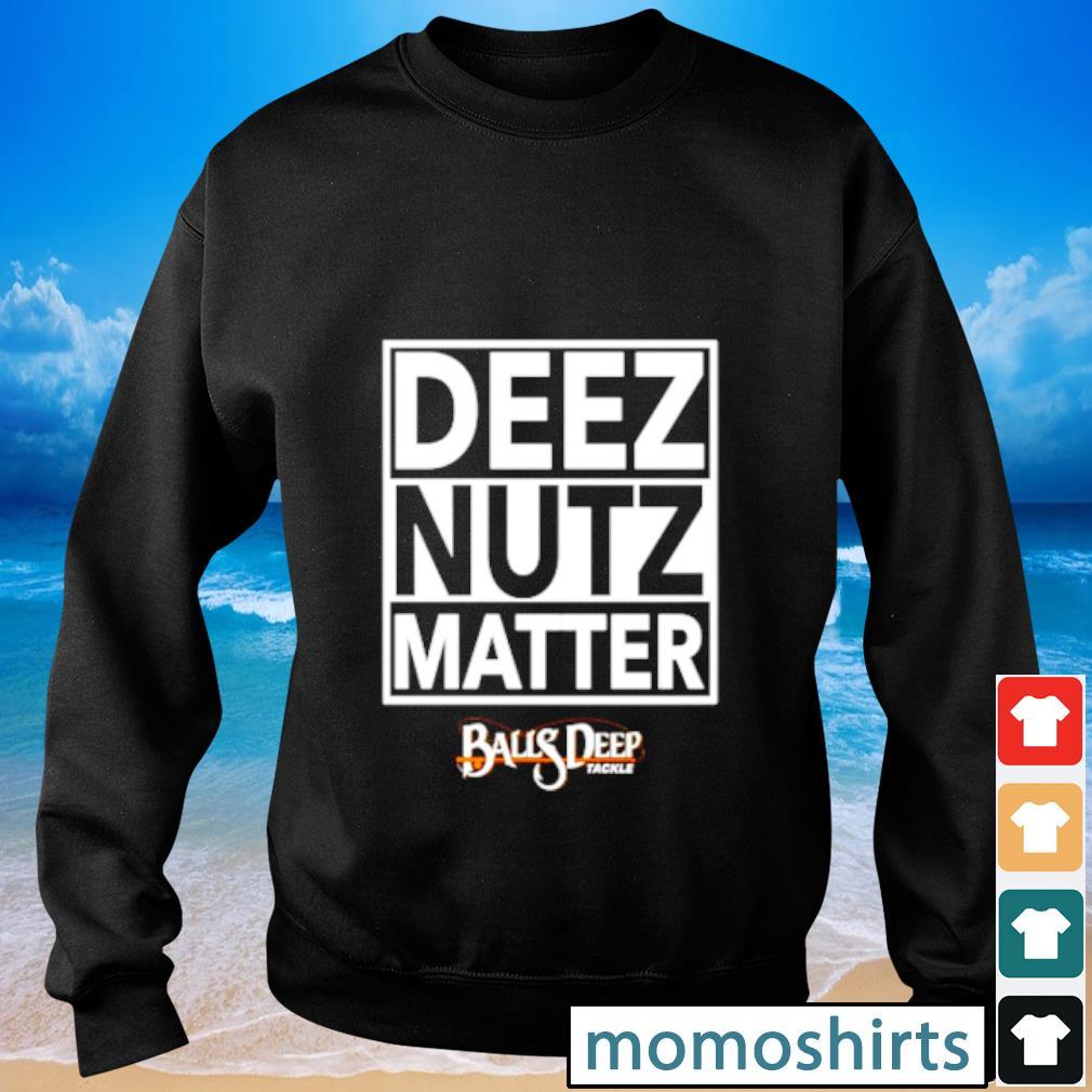 Deez Nutz Matter Sweater