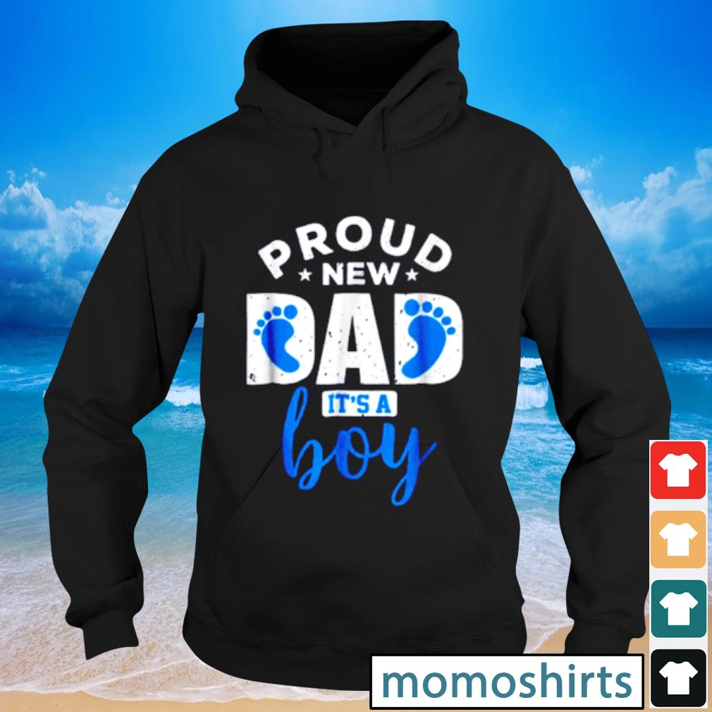 Pretty Proud New Dad it's A Boy s Hoodie