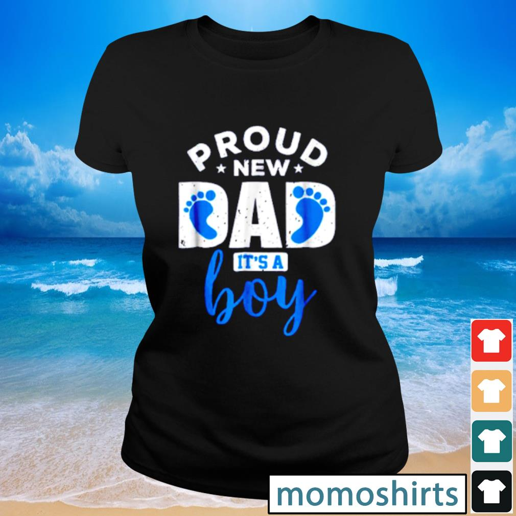 Pretty Proud New Dad it's A Boy s Ladies-tee