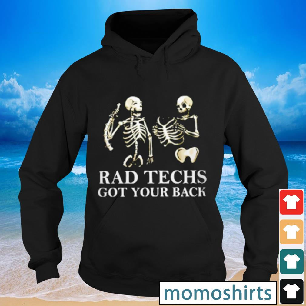 Radiologist Rad Techs got your back s Hoodie
