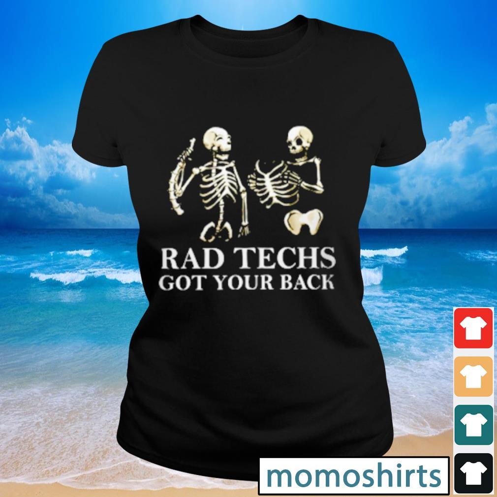 Radiologist Rad Techs got your back s Ladies-tee