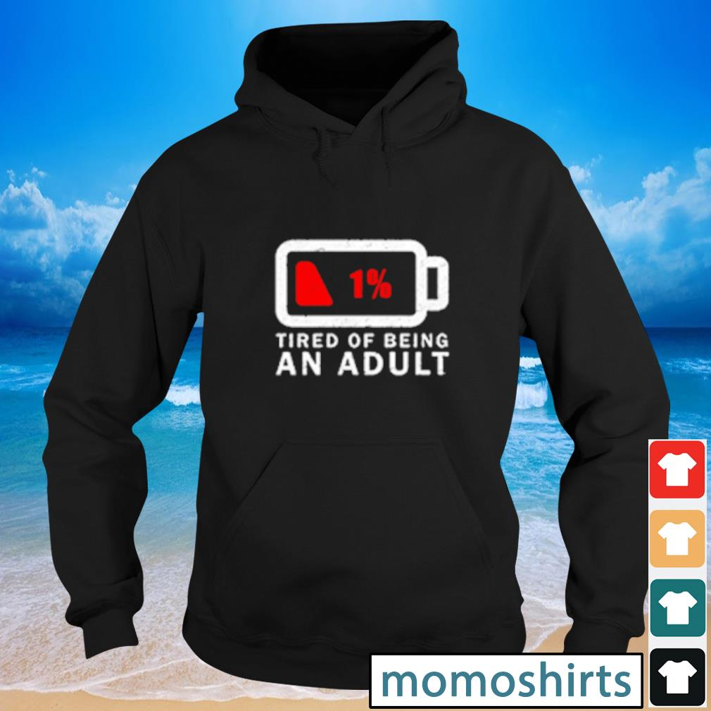Tired of Being An Adult s Hoodie