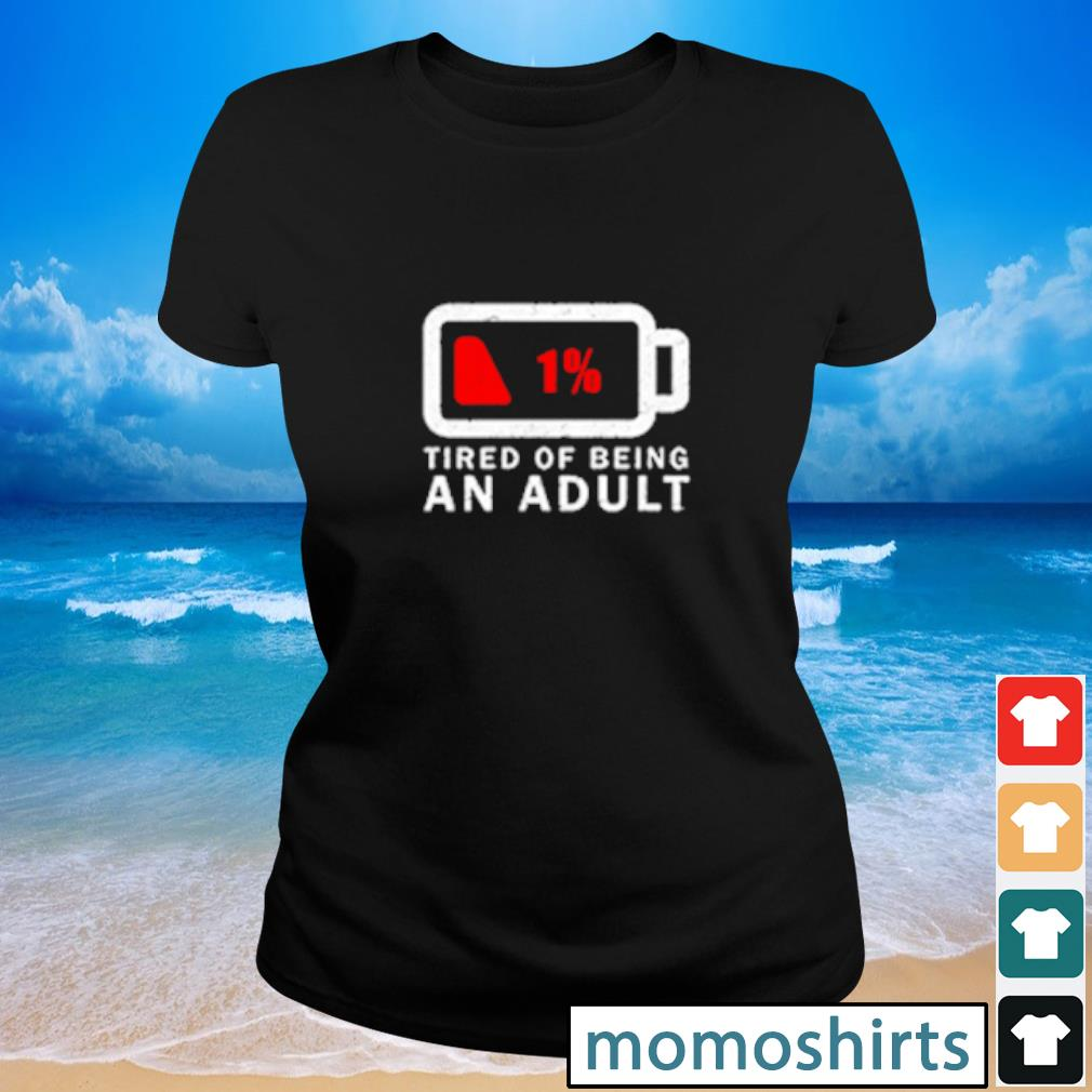 Tired of Being An Adult s Ladies-tee