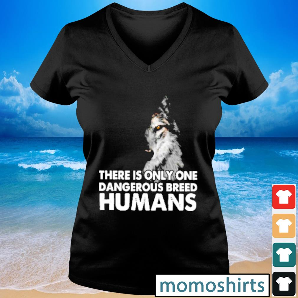 Wolf there is only one dangerous breed humans s V-neck t-shirt