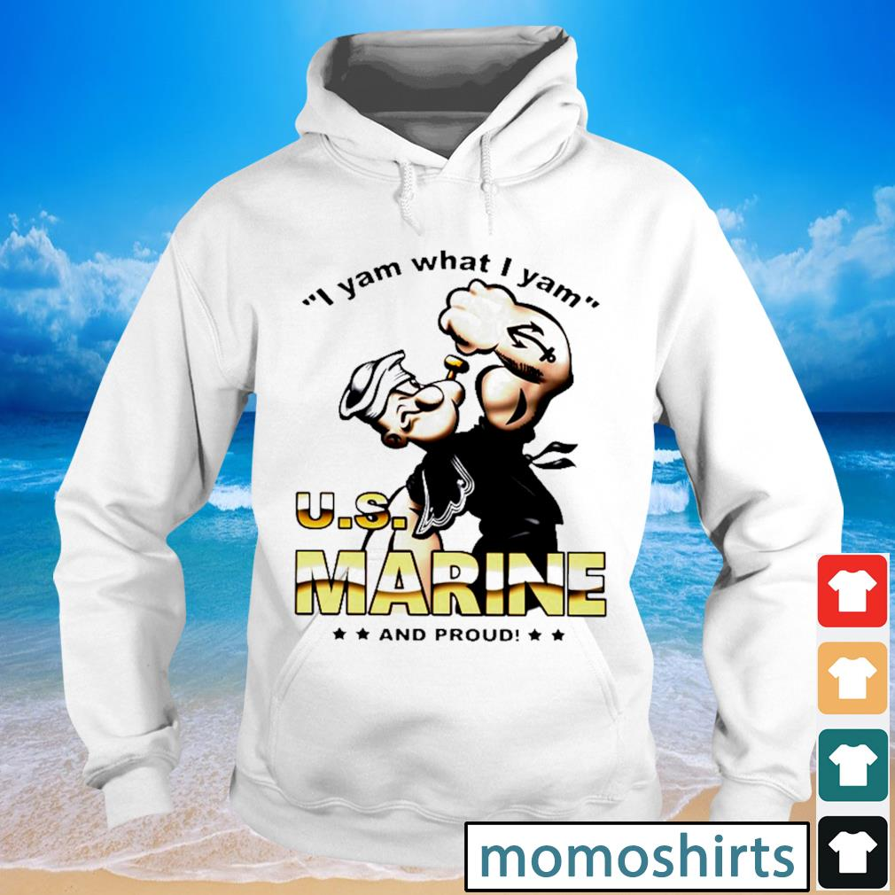 I yam what I yam U.S marine and proud s Hoodie