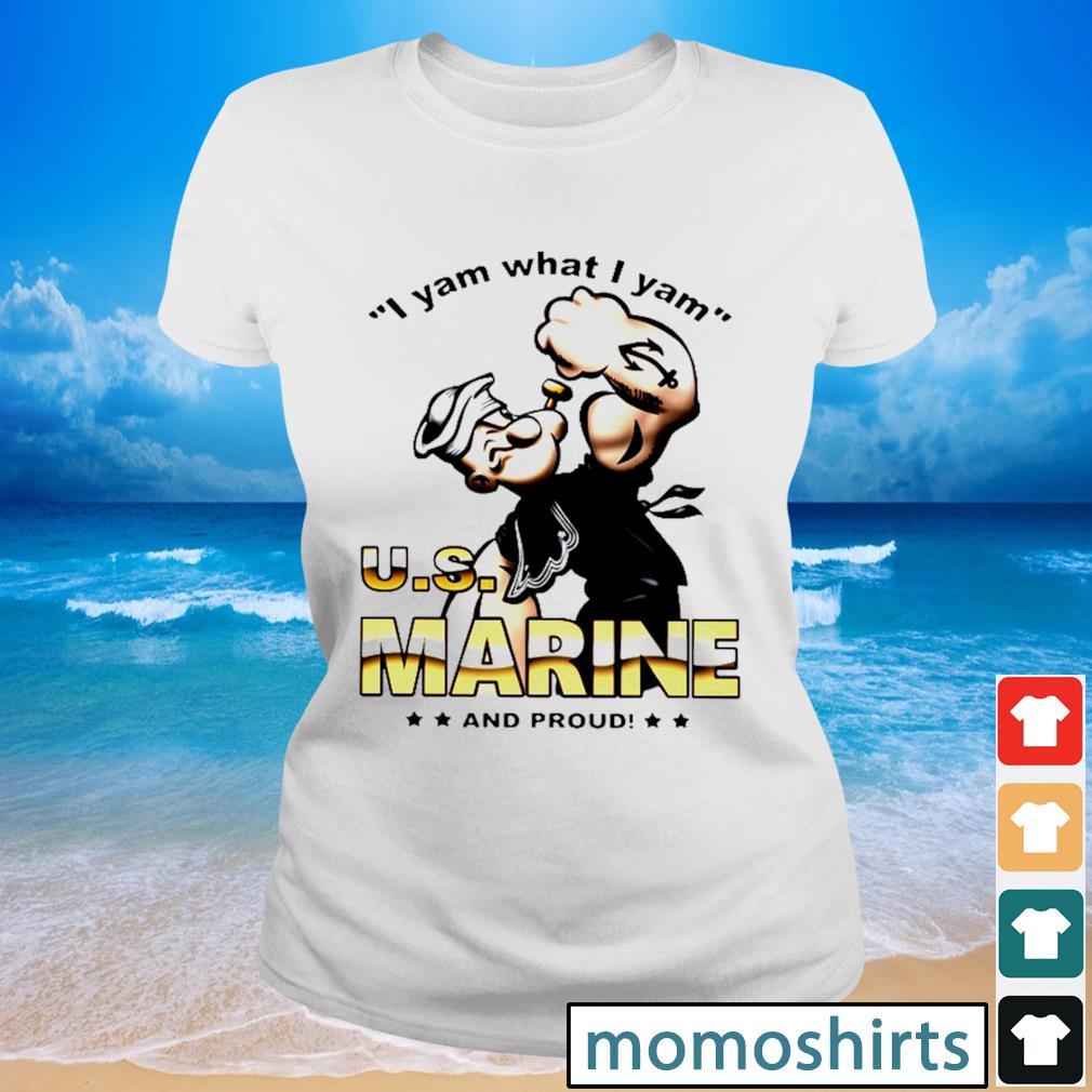 I yam what I yam U.S marine and proud s Ladies-tee