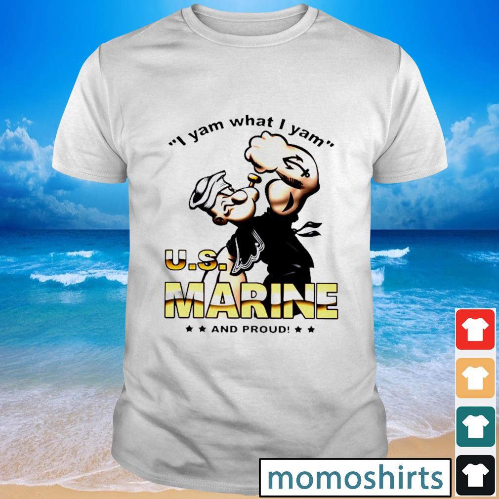 I yam what I yam U.S marine and proud shirt