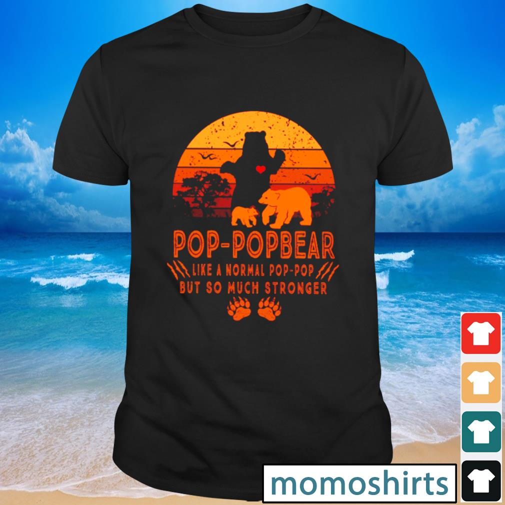 Pop-popbear like a normal pop-pop but so much stronger vintage shirt