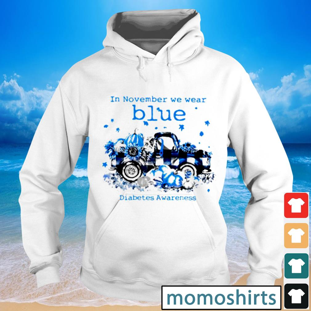 In November we wear blue diabetes awareness s Hoodie