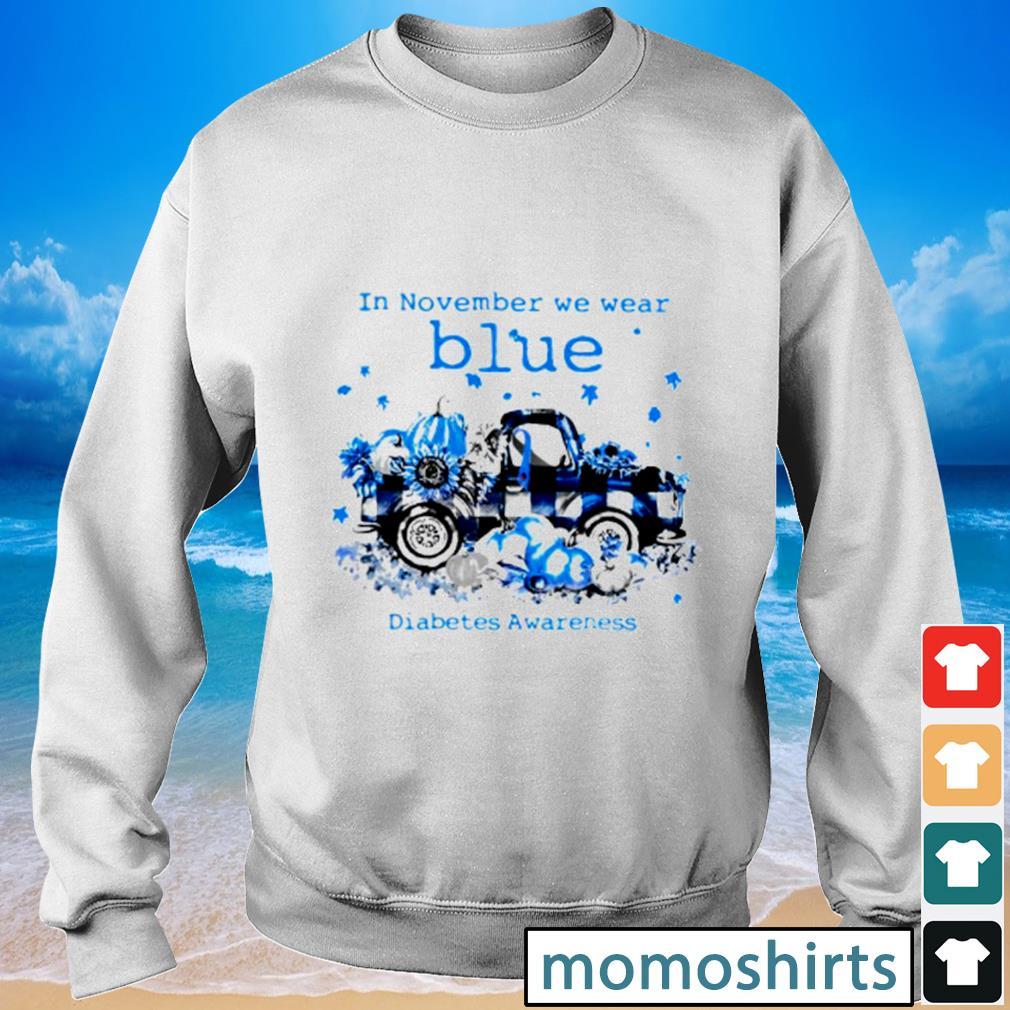 In November we wear blue diabetes awareness s Sweater