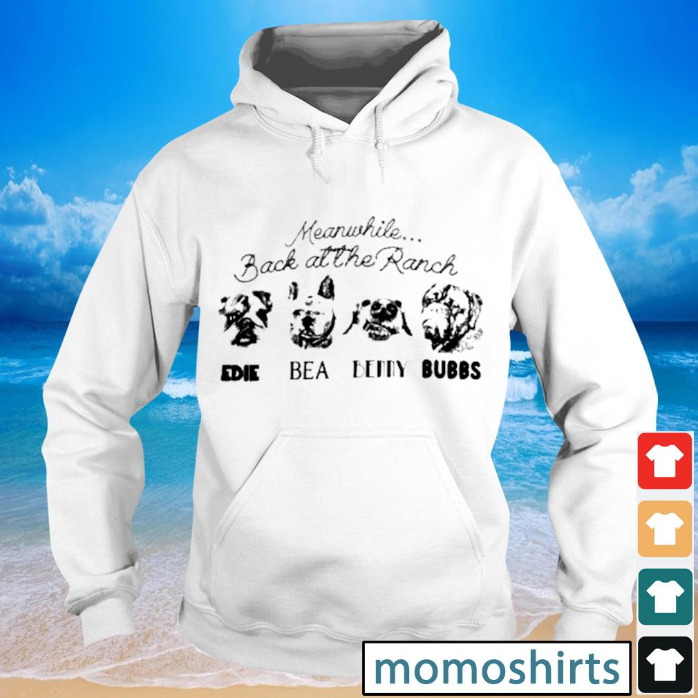 Meanwhile back at the Ranch Edie Bea Benny Bubbs s Hoodie