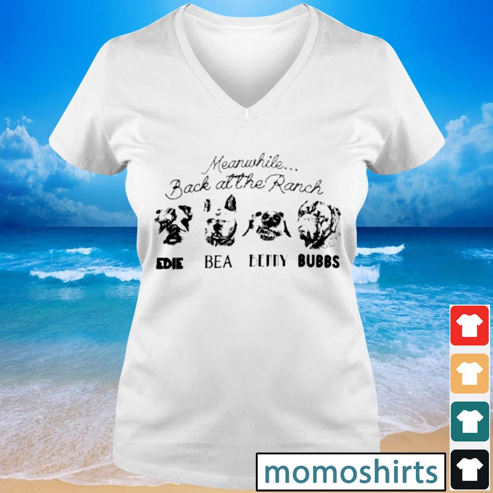 Meanwhile back at the Ranch Edie Bea Benny Bubbs s V-neck t-shirt