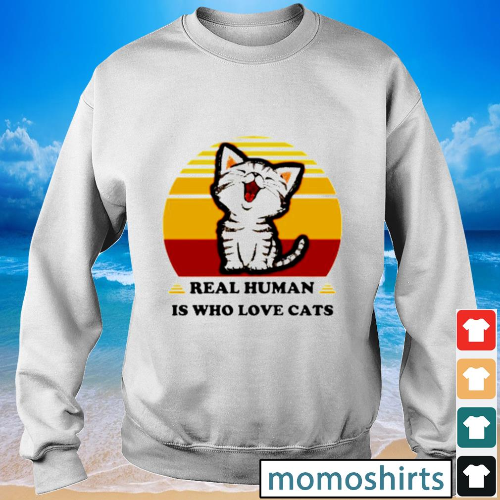 Real Human is who love cats vintage s Sweater