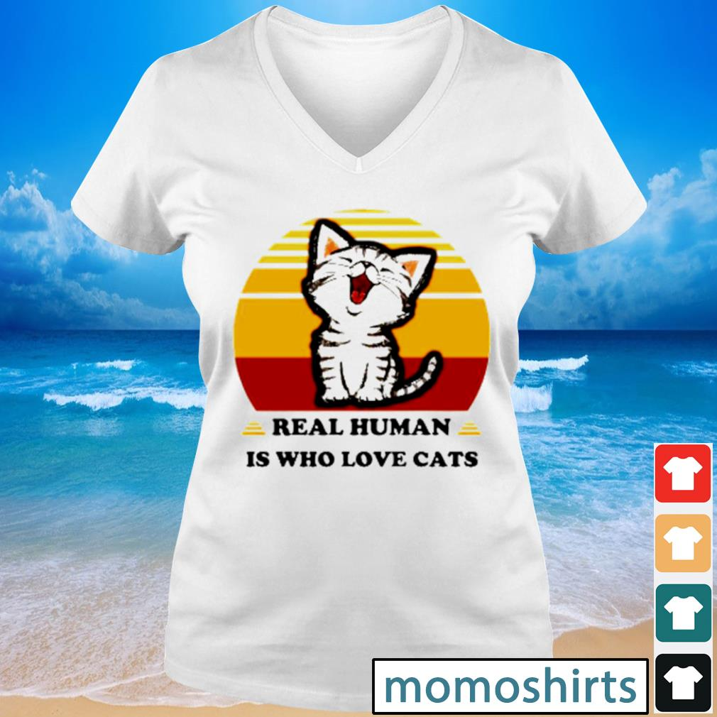 Real Human is who love cats vintage s V-neck t-shirt