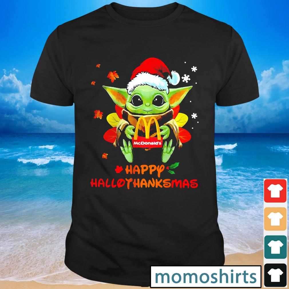 Santa Baby Yoda Hug Mcdonalds Happy Hallothanksmas shirt