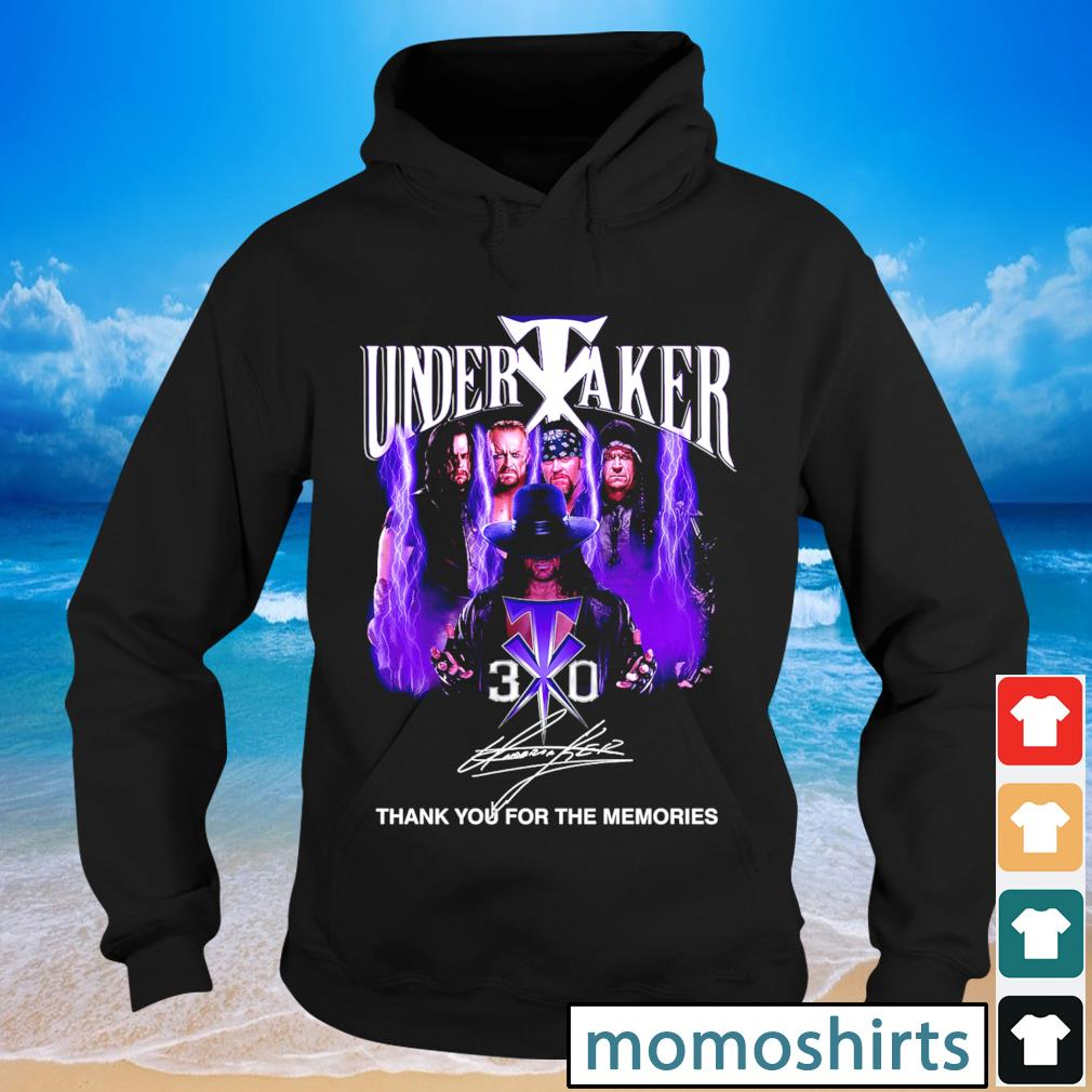 Undertaker 30 signature thank you for the memories s Hoodie